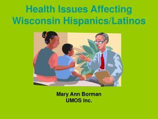 Health Issues Affecting Wisconsin Hispanics/Latinos