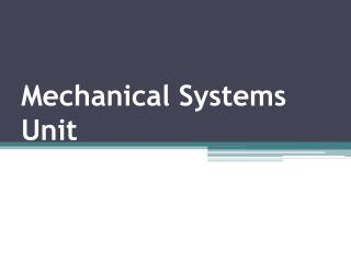 Mechanical Systems Unit