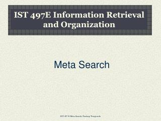 IST 497E Information Retrieval and Organization