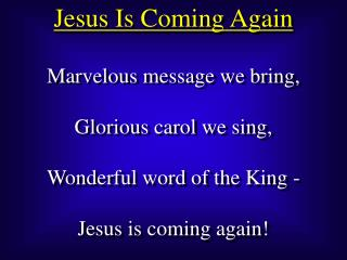 Jesus Is Coming Again
