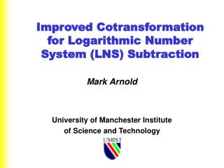 Improved Cotransformation for Logarithmic Number System (LNS) Subtraction