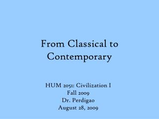 From Classical to Contemporary