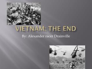 Vietnam: The End