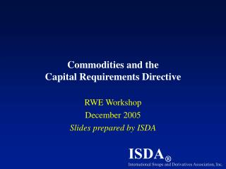 Commodities and the  Capital Requirements Directive