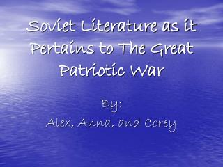 Soviet Literature as it Pertains to The Great Patriotic War
