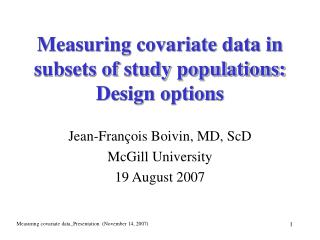 Measuring covariate data in subsets of study populations:  Design options
