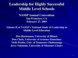 Leadership for Highly Successful Middle Level Schools NASSP Annual Convention San Francisco, CA