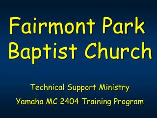 Fairmont Park  Baptist Church Technical Support Ministry Yamaha MC 2404 Training Program
