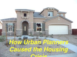 How Urban Planners Caused the Housing Crisis