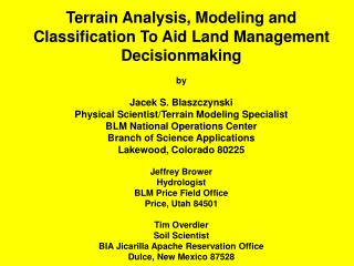 Terrain Analysis, Modeling and Classification To Aid Land Management Decisionmaking by Jacek S. Blaszczynski Physical Sc