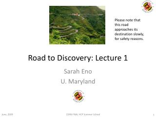 Road to Discovery: Lecture 1