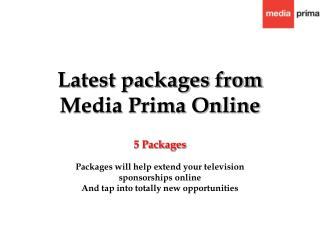 Latest packages from  Media Prima Online
