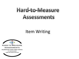 Hard-to-Measure  Assessments