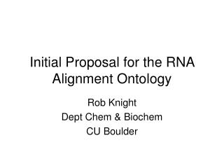 Initial Proposal for the RNA Alignment Ontology