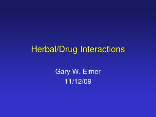 Herbal/Drug Interactions