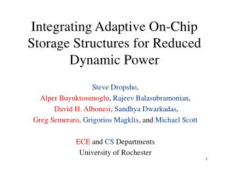 Integrating Adaptive On-Chip Storage Structures for Reduced Dynamic Power
