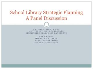 School Library Strategic Planning A Panel Discussion