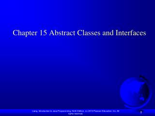 Chapter 15 Abstract Classes and Interfaces