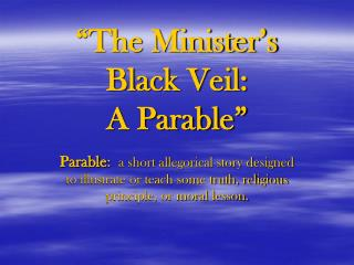 """The Minister's  Black Veil:  A Parable"""