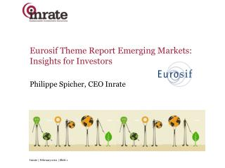 Eurosif Theme Report Emerging Markets:  Insights for Investors Philippe Spicher, CEO Inrate
