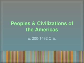 Peoples & Civilizations of the Americas