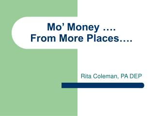 Mo' Money …. From More Places….