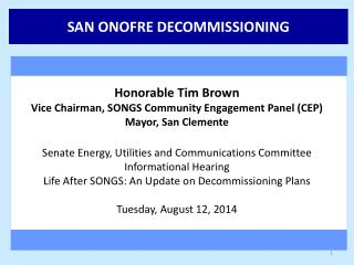 Honorable Tim Brown Vice Chairman, SONGS Community Engagement Panel (CEP) Mayor, San Clemente