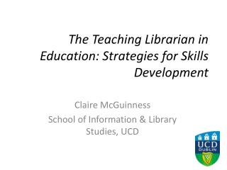 The Teaching Librarian in Education: Strategies for Skills Development