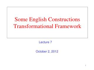 Some English Constructions Transformational Framework