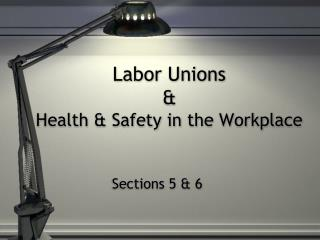 Labor Unions & Health & Safety in the Workplace