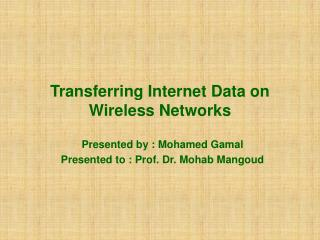 Transferring Internet Data on Wireless Networks