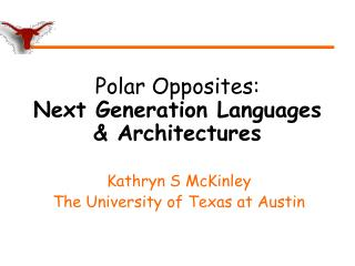 Polar Opposites: Next Generation Languages  & Architectures