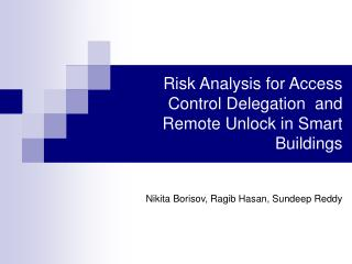Risk Analysis for Access Control Delegation  and Remote Unlock in Smart Buildings