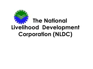 The National Livelihood  Development Corporation (NLDC)