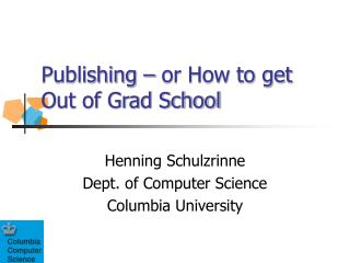 Publishing – or How to get Out of Grad School