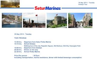 20 May 2014 – Tuesday  Antalya Tour