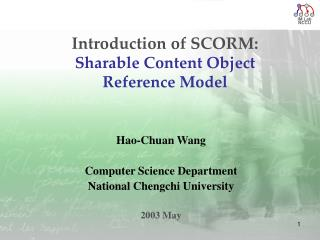 Introduction of SCORM: Sharable Content Object  Reference Model