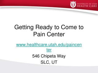 Getting Ready to Come to Pain Center