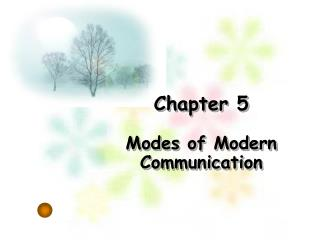 Chapter 5 Modes of Modern          Communication