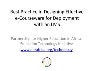 Best Practice in Designing Effective e-Courseware for  D eployment  with an LMS