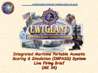 Integrated Maritime Portable Acoustic Scoring & Simulation (IMPASS) System  Live Firing  Brief