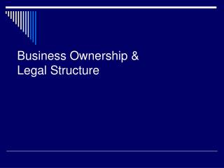 Business Ownership &  Legal Structure