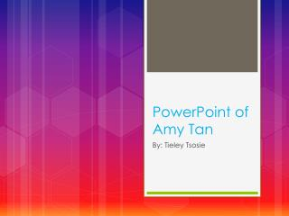PowerPoint of Amy Tan
