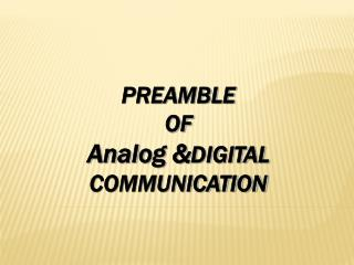 PREAMBLE  OF Analog & DIGITAL COMMUNICATION