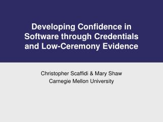 Developing Confidence in Software through Credentials and Low-Ceremony Evidence