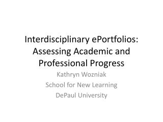 Interdisciplinary ePortfolios: Assessing Academic and Professional Progress
