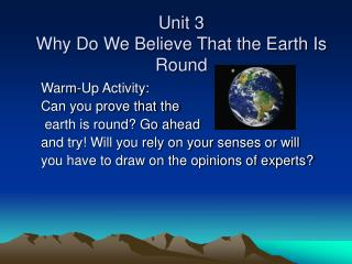 Unit 3 Why Do We Believe That the Earth Is Round