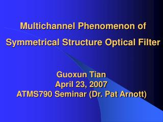 Multichannel Phenomenon of Symmetrical Structure Optical Filter