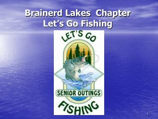 Brainerd Lakes  Chapter Let's Go Fishing