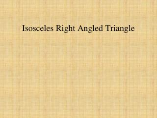 Isosceles Right Angled Triangle